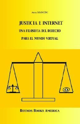 Internet Justice, A Philosophy of Law for the Virtual World   2003 9781932848007 Front Cover