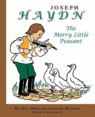 Joseph Haydn: the Merry Little Peasant  N/A 9781933573007 Front Cover