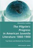 Pilgrim's Progress in American Juvenile Literature 1860-1900 N/A 9783836423007 Front Cover