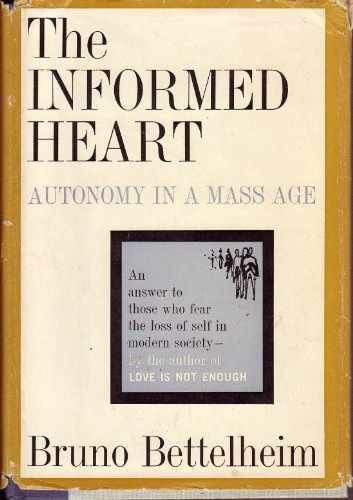 Informed Heart Autonomy in a Mass Age N/A 9780029032008 Front Cover