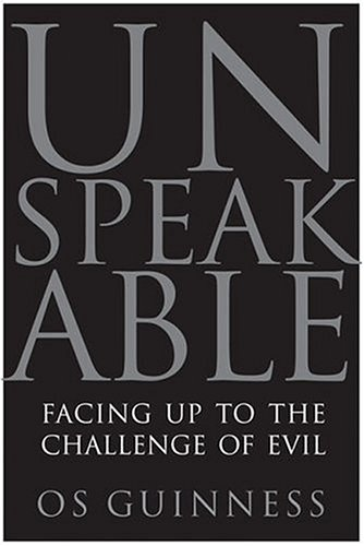 Unspeakable Facing up to the Challenge of Evil  2006 edition cover