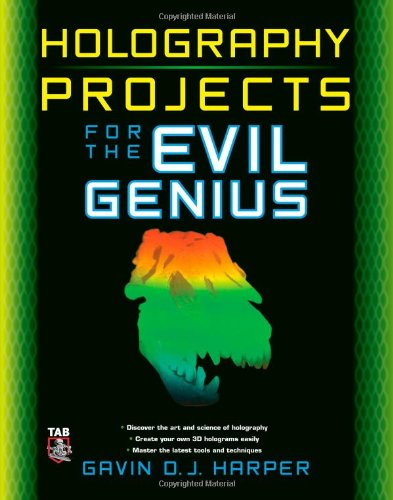 Holography Projects for the Evil Genius   2010 9780071624008 Front Cover