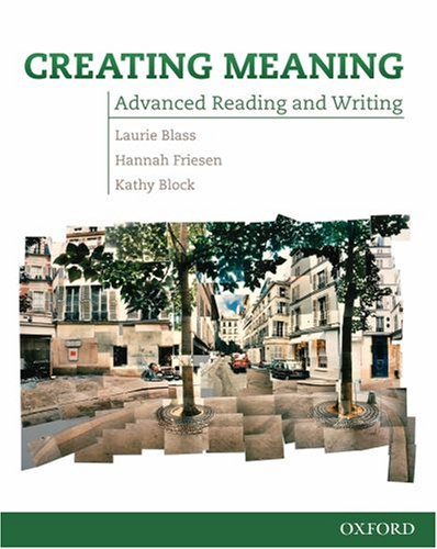 Creating Meaning Advanced Reading and Writing  2008 (Student Manual, Study Guide, etc.) edition cover