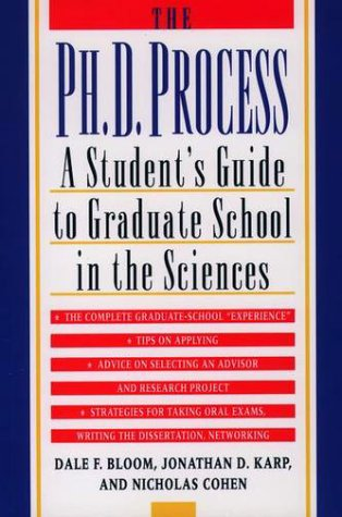 Ph. D. Process A Student's Guide to Graduate School in the Sciences  1998 (Student Manual, Study Guide, etc.) edition cover