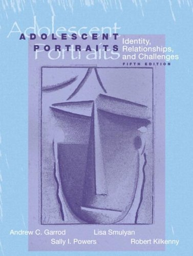 Adolescent Portraits Identity, Relationships, and Challenges 5th 2005 (Revised) 9780205418008 Front Cover