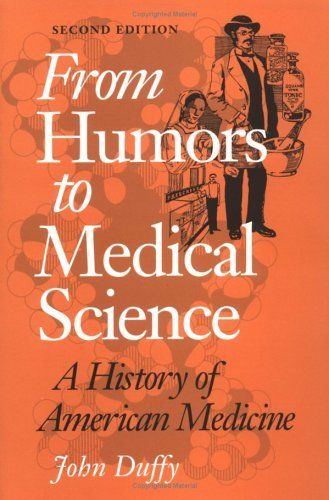 From Humors to Medical Science A History of American Medicine 2nd edition cover