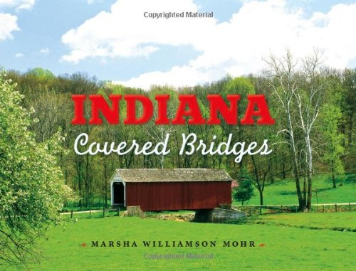 Indiana Covered Bridges   2012 9780253008008 Front Cover