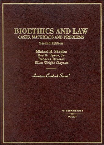 Bioethics and Law Cases, Materials and Problems 2nd 2002 (Revised) edition cover