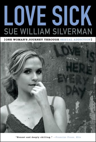 Love Sick One Woman's Journey Through Sexual Addiction N/A edition cover