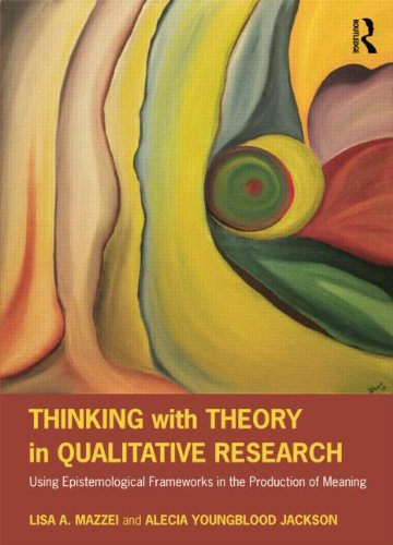 Thinking with Theory in Qualitative Research Viewing Data Across Multiple Perspectives  2012 edition cover