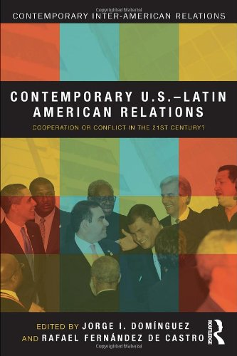 Contemporary U. S. -Latin American Relations Cooperation or Conflict in the 21st Century?  2010 edition cover