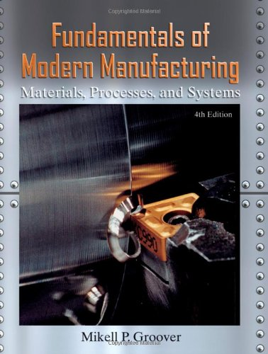 Fundamentals of Modern Manufacturing Materials, Processes, and Systems 4th 2010 edition cover