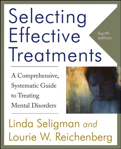 Selecting Effective Treatments A Comprehensive, Systematic Guide to Treating Mental Disorders 4th 2012 edition cover