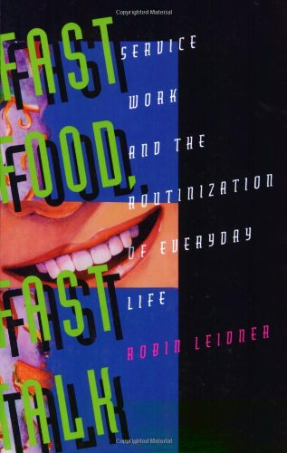 Fast Food, Fast Talk Service Work and the Routinization of Everyday Life  1993 edition cover