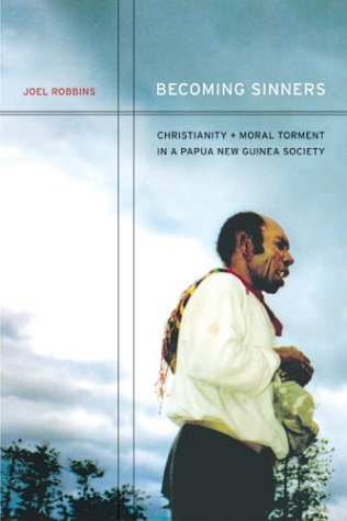 Becoming Sinners Christianity and Moral Torment in a Papua New Guinea Society  2004 edition cover
