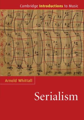 Serialism   2008 9780521682008 Front Cover