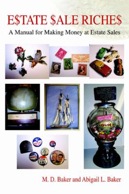 Estate Sale Riches A Manual for Making Money at Estate Sales N/A edition cover