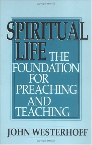 Spiritual Life The Foundation for Preaching and Teaching N/A edition cover