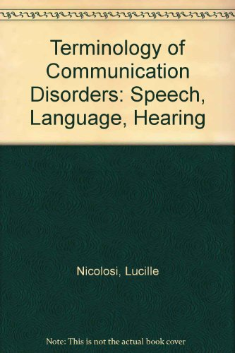 Terminology of Communication Disorders : Speech, Language and Hearing 3rd 9780683065008 Front Cover