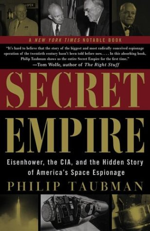 Secret Empire Eisenhower, the CIA, and the Hidden Story of America's Space Espionage  2004 edition cover