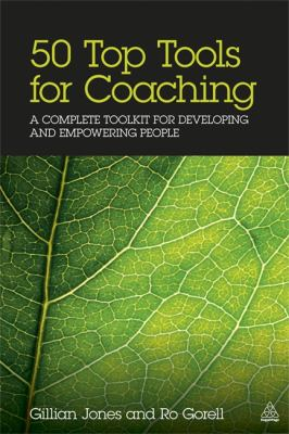 50 Top Tools for Coaching A Complete Toolkit for Developing and Empowering People 2nd 2012 9780749466008 Front Cover