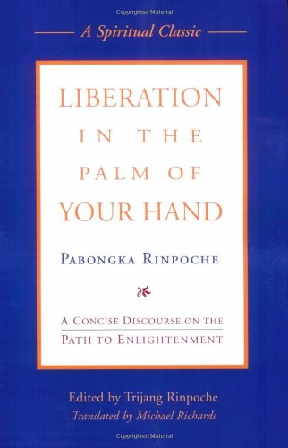 Liberation in the Palm of Your Hand A Concise Discourse on the Path to Enlightenment 2nd 2006 edition cover