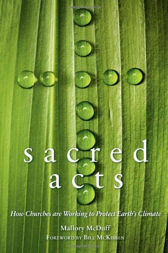 Sacred Acts How Chruches Are Working to Protect Earth's Climate  2012 edition cover
