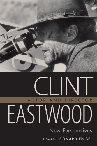 Clint Eastwood, Actor and Director New Perspectives  2007 edition cover