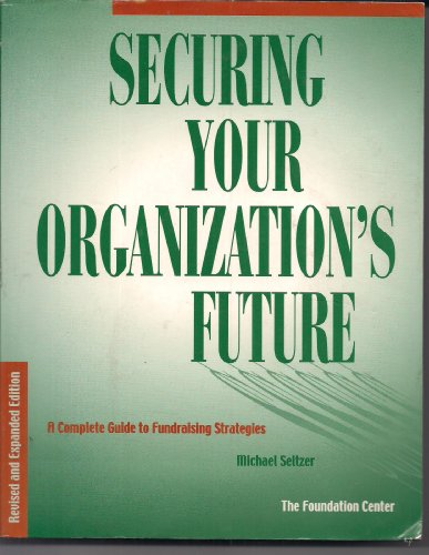 Securing Your Organization's Future A Complete Guide to Fundraising Strategies  2001 (Revised) edition cover