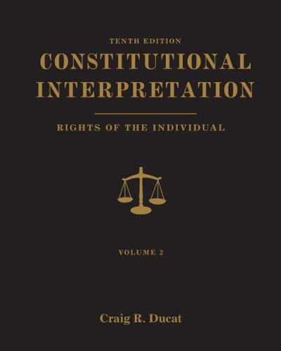 Constitutional Interpretation Rights of the Individual, Volume 2 10th 2013 edition cover