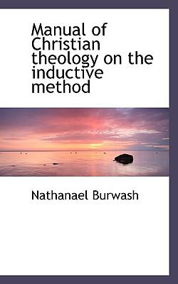 Manual of Christian Theology on the Inductive Method  N/A 9781116784008 Front Cover