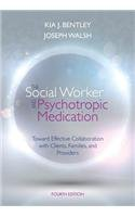 Social Worker and Psychotropic Medication Toward Effective Collaboration with Clients, Families, and Providers 4th 2014 edition cover