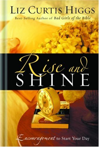 Rise and Shine Encouragement to Start Your Day  2004 9781400070008 Front Cover