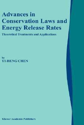 Advances in Conservation Laws and Energy Release Rates Theoretical Treatments and Applications  2002 9781402005008 Front Cover