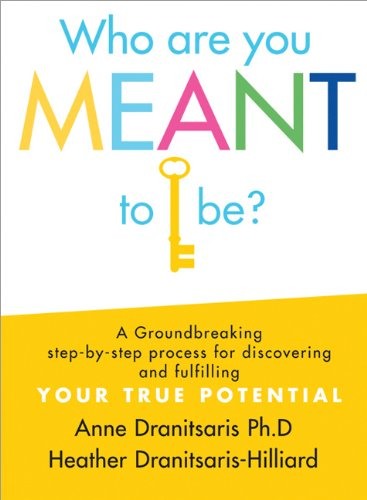 Who You Are Meant to Be? A Groundbreaking Step-by-Step Process for Discovering and Fulfilling Your True Potential N/A edition cover
