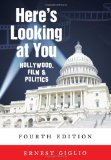 Here's Looking at You Hollywood, Film and Politics 5th 2014 (Revised) edition cover