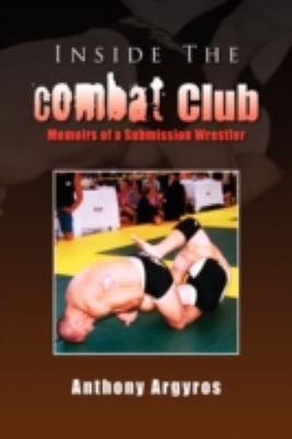 Inside the Combat Club: Memoirs of a Submission Wrestler  2008 edition cover