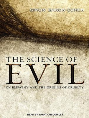 The Science of Evil: On Empathy and the Origins of Cruelty  2011 edition cover