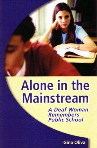 Alone in the Mainstream A Deaf Woman Remembers Public School  2004 edition cover