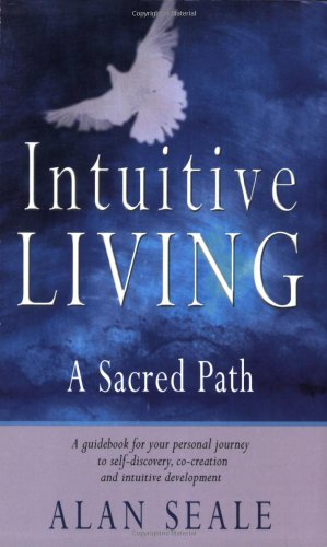 Intuitive Living A Sacred Path  2001 (Revised) 9781578632008 Front Cover