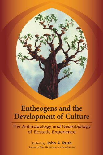 Entheogens and the Development of Culture The Anthropology and Neurobiology of Ecstatic Experience  2013 edition cover