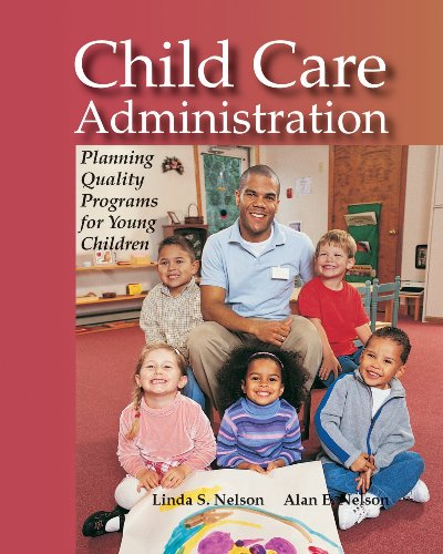 Child Care Administration Planning Quality Programs for Young Children 3rd 2006 edition cover