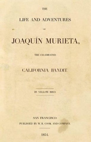 Joaquin Murieta : The Life and Adventures of Joaquin Murieta, the Celebrated California Bandit 1st 2003 edition cover