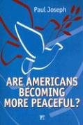 Are Americans Becoming More Peaceful?   2007 edition cover