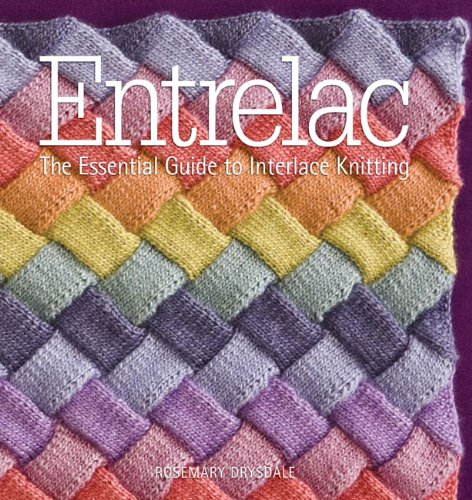 Entrelac The Essential Guide to Interlace Knitting  2010 9781936096008 Front Cover