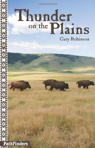 Thunder on the Plains: Pathfinders  2013 9781939053008 Front Cover