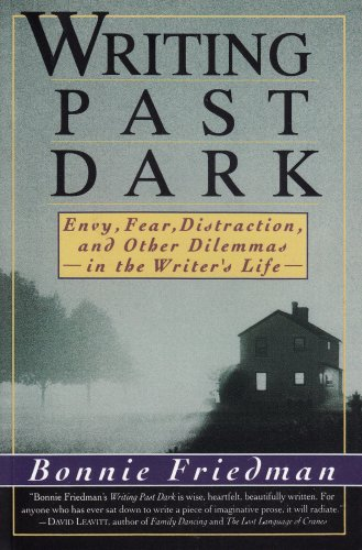 Writing Past Dark Envy, Fear, Distraction and Other Dilemmas in the Writer's Life Reprint edition cover