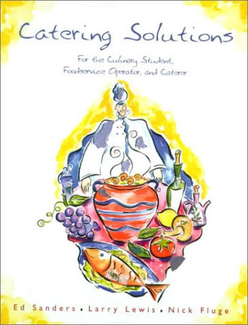 Catering Solutions For the Culinary Student, Foodservice Operator, and Caterer  2000 edition cover