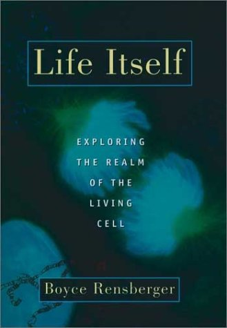 Life Itself Exploring the Realm of the Living Cell  1998 (Reprint) 9780195125009 Front Cover