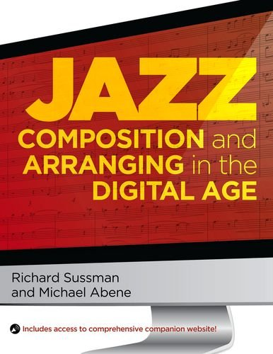 Jazz Composition and Arranging in the Digital Age   2011 edition cover